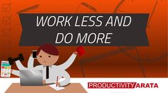How to work less and do more | Productivity Arata 18