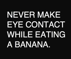 nvr make eye contact...