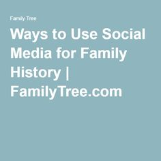 Ways to Use Social Media for Family History | FamilyTree.com Ways to Use Social Media for Family History   Many of us spend time on Facebook, Twitter, and other forms of social media chatting with friends and family. Did you know that you can use social media for family history? Social media is a tool that can be used to connect with a target audience. This means you can use it to connect with your family members in ways that are efficient and fun!   #familyhistory #family #socialmedia…