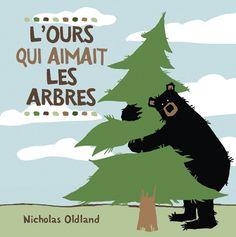 L'Ours qui aimait les arbres - Nicholas Oldland  Il était une fois un ours très heureux et très affectueux. Il avait tellement d'amour à donner qu'il faisait un câlin à chaque être vivant qu'il croisait dans la forêt.