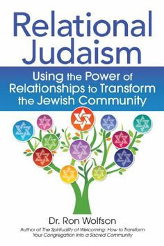 Relational Judaism: Using the Power of Relationships to Transform the Jewish Community by Dr. Ron Wolfson. $17.76. Publisher: Jewish Lights Publishing (February 26, 2013). 288 pages