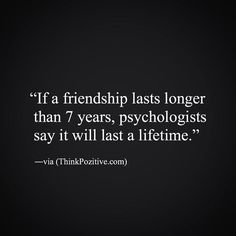 If friendship lasts longer than 7 years..