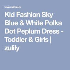 Kid Fashion Sky Blue & White Polka Dot Peplum Dress - Toddler & Girls | zulily