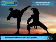 Kalaripayattu- Watch Kerala's Ancient Martial Arts- Malayalam which originated as a style in #Kerala. then there is no way better than #KeralaTourPackages of flamingo travels.