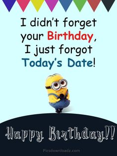 I didn't forget your Birthday, I just forgot Today's Date! Funny Happy birthday wishes. quotes Funny Happy Birthday Wishes for Best Friend – Happy Birthday Quotes Happy Birthday Wishes For A Friend, Happy Birthday For Him, Birthday Wishes Funny, Happy Wishes, Belated Birthday, Birthday Nephew, Birthday Humorous, Birthday Sayings, Funny Happy Birthdays