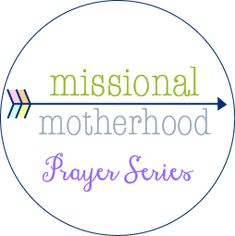 Missional Motherhood Prayer Series