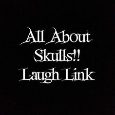 All About Skulls: LaughLink