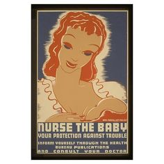 One of my favorite WPA posters ever. NURSE THE BABY