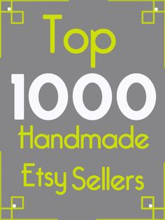 Top 1000 Handmade Etsy Sellers of 2011.  There are approximately 800,000 active sellers on Etsy.