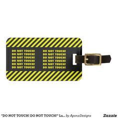 Travel in style with Warning luggage tags from Zazzle! Find a design that suits your suitcase or create your own. Make your tags today! Luggage Bags, Travel Style, Suitcase, Touch, Belt, Tags, Accessories, Belts, Briefcase