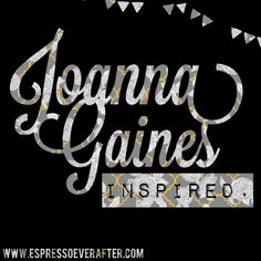 Joanna Gaines Inspired - fixer upper