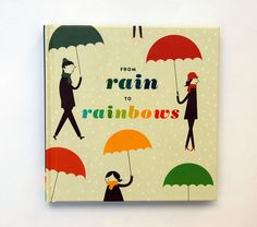 From Rain to Rainbows - a book from Chronicle Books