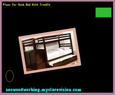Plans For Bunk Bed With Trundle 123742 - Woodworking Plans and Projects!