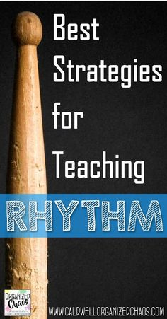 Best Strategies for Teaching Rhythm. Organized Chaos. Tons of great ideas and tips for teaching rhythm, especially for elementary and middle school general music. Includes lesson ideas for teaching half notes, dotted half notes, whole notes, quarter and eighth notes, and quarter, half, and whole rests, ideas for composition, centers, games, curriculum sequencing for scope and sequence, and more!