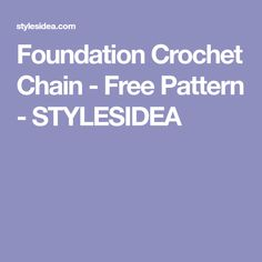 Foundation Crochet Chain - Free Pattern - STYLESIDEA