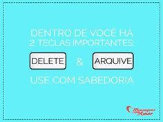 Arquive o que te faz feliz e delete o que atrasa! #desapego #delete