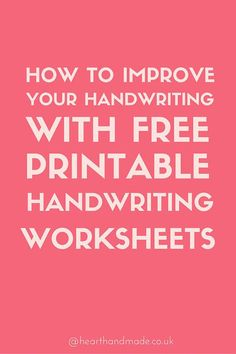 Click through to Read How to improve your handwriting + Free Printable Worksheets!