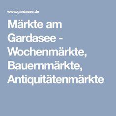 Märkte am Gardasee - Wochenmärkte, Bauernmärkte, Antiquitätenmärkte