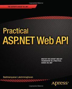 Practical ASP.NET Web API http://www.bespokedigitalmedia.co.in/