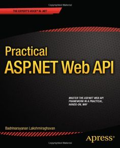 Practical ASP.NET Web API http://www.bespokedigitalmedia.co.in/
