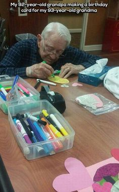 My 92-year-old grandpa making a birthday card for my 93-year-old grandma.