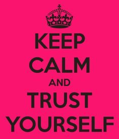 keep-calm-and-trust-yourself-28