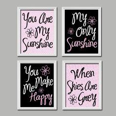 Pink Black White - You Are My Sunshine 8x10 Set of 4 Wall Art Decor Prints Poster Nursery Child Kid Room Typography. $38.00, via Etsy.