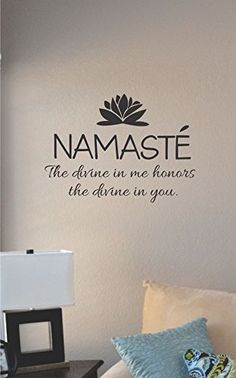 Namaste the Divine in Me Honors the Divine in You Vinyl Wall Decal Sticker, http://www.amazon.com/dp/B00US5C3PC/ref=cm_sw_r_pi_awdm_Bx-0vb0TKSJ2F