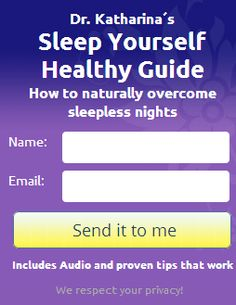 """Do you have trouble sleeping? Get the """"Sleep Yourself Healthy Guide"""" to learn how to naturally overcome sleepless nights.  http://www.drkatharina.com/"""