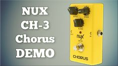 NUX CH-3 Chorus Demo