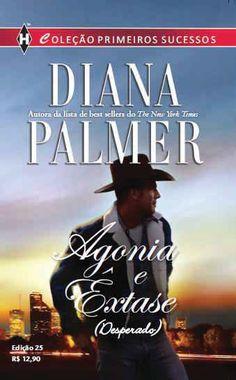 Diana Palmer- Agonia e êxtase