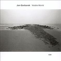 Jan Garbarek: Visible World
