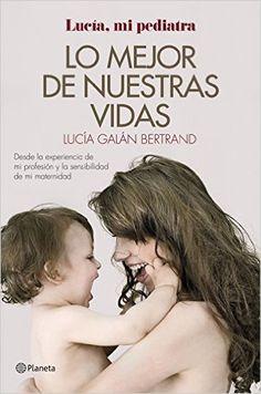Descargar Lo Mejor De Nuestras Vidas de Lucía Galán Bertrand Kindle, PDF, eBook, Lo Mejor De Nuestras Vidas PDF