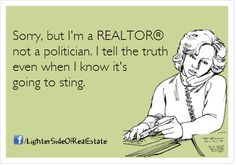 Only a #REALTOR needs 2 apologize 4 speaking truth 2 #Zillow's Zestimates! #RealEstate Humor laugh of the day re-pinned by http://AccessRealEstateSanCarlos.com  Google Search | Real Estate Humor