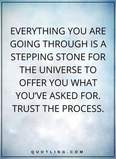 Life Lessons | All that you are experiencing is a venturing stone for the universe to offer you what you've requested. Confide all the while.