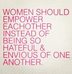 here is a profound truth; let this inspire you, not catty quotes name calling other women