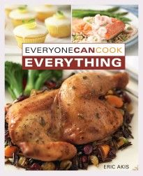 """Read """"Everyone Can Cook Everything"""" by Eric Akis available from Rakuten Kobo. Eric Akis is back with the long-awaited compendium of his bestselling Everyone Can Cook series. Trade Books, Easy Dinner Recipes, Everything, Turkey, Canning, Cook, Free Apps, Audiobooks, October"""