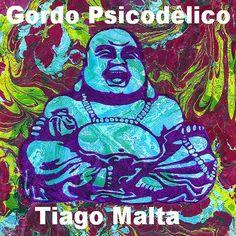 Na Cara e Coragem produções: Gordo Psicodélico - Tiago Malta
