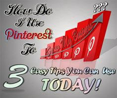 How Do I Use Pinterest To Grow My Business: 3 Easy Tips You Can Use Today!