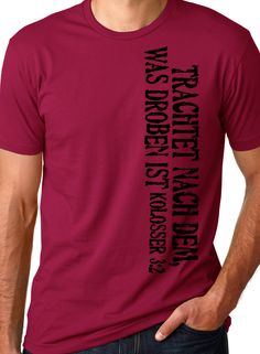 Set your mind on things above German Christian T shirt http://www.biblatee.com/#!deutsche/c1nyi