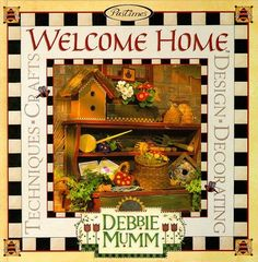Welcome Home by Debbie Mumm