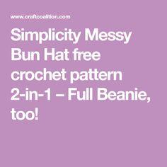Simplicity Messy Bun Hat free crochet pattern 2-in-1 – Full Beanie, too!