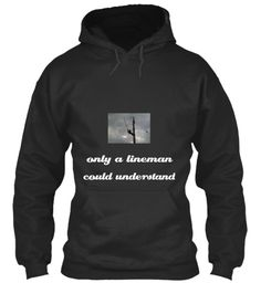 Only A Lineman Could Understand Jet Black Sweatshirt Front