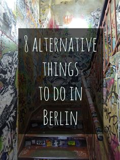 Berlin dictates the trends as opposed to following the trends. Here are 8 alternatives things to do in Berlin before they stop being 'cool'.