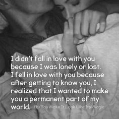 I Wanted To Make You A Permanent Part Of My World love love quotes relationship quotes relationship quotes and sayings quotes quotes broken quotes cute quotes love quotes struggling Now Quotes, Quotes For Him, Cute Quotes, Happy Quotes, Be Yourself Quotes, Quotes To Live By, In Love With You Quotes, Funny Quotes, Falling In Love Quotes
