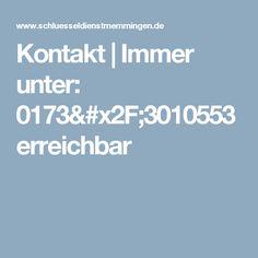 Kontakt | Immer unter: 0173/3010553 erreichbar