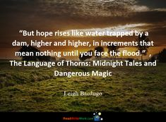 Hope Quotes for the month. Water Traps, Leigh Bardugo, Hope Quotes, Meant To Be, Face, Faces