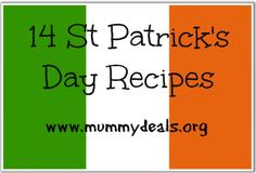 14 St Patrick's Day Recipes. @mummydeals #stpatricksday