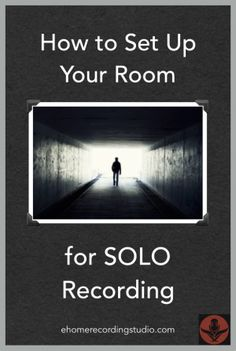 How to Set Up Your Room for Solo Recording http://ehomerecordingstudio.com/recording-studio-setup/