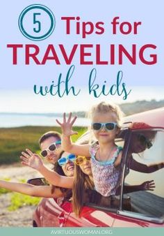 5 Tips for Traveling with Kids @ AVirtuousWoman.org